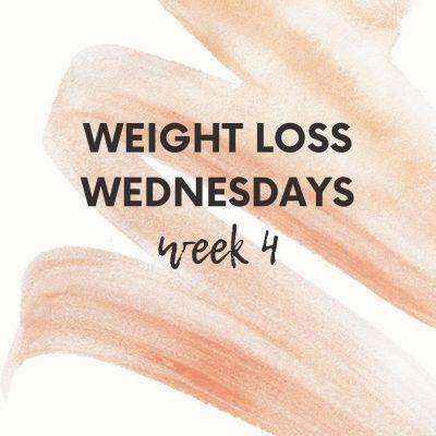 Weight Loss Wednesdays – Week 4